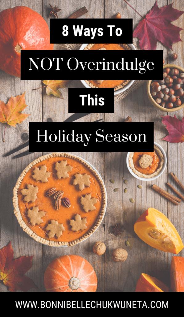 8 Ways to Prevent Overindulging This Holiday Season | Bonnibelle Chukwuneta