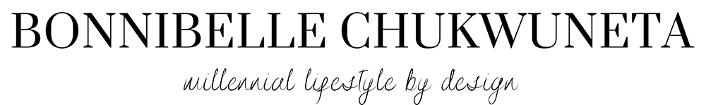 Bonnibelle Chukwuneta – Millennial Lifestyle By Design