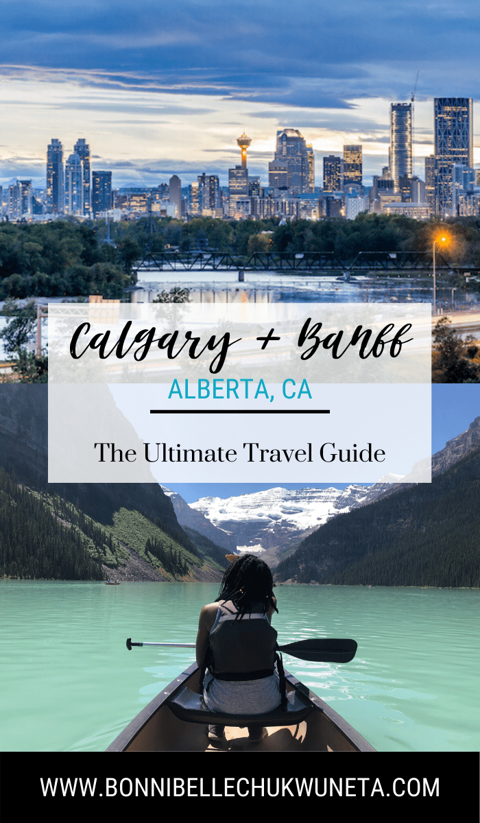 Calgary + Banff, Alberta, Canada | The Ultimate Travel Guide | Bonnibelle Chukwuneta
