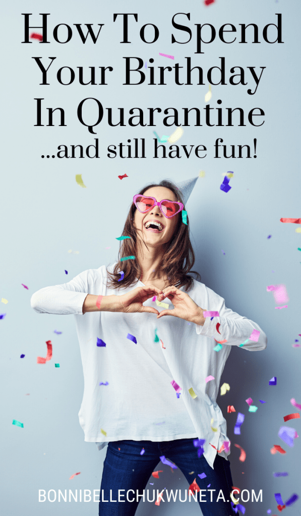 How To Spend Your Birthday In Quarantine And Still Have Fun