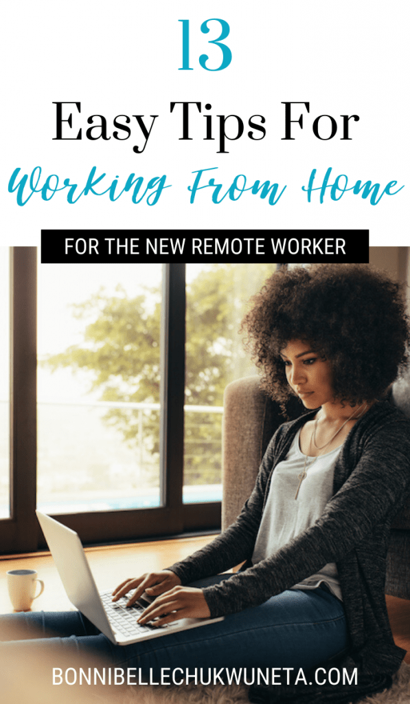 13 Easy Tips If You're New To Working From Home | Bonnibelle Chukwuneta - Millennial Lifestyle By Design | Digital Nomad | Work From Home | Coronavirus | Covid-19