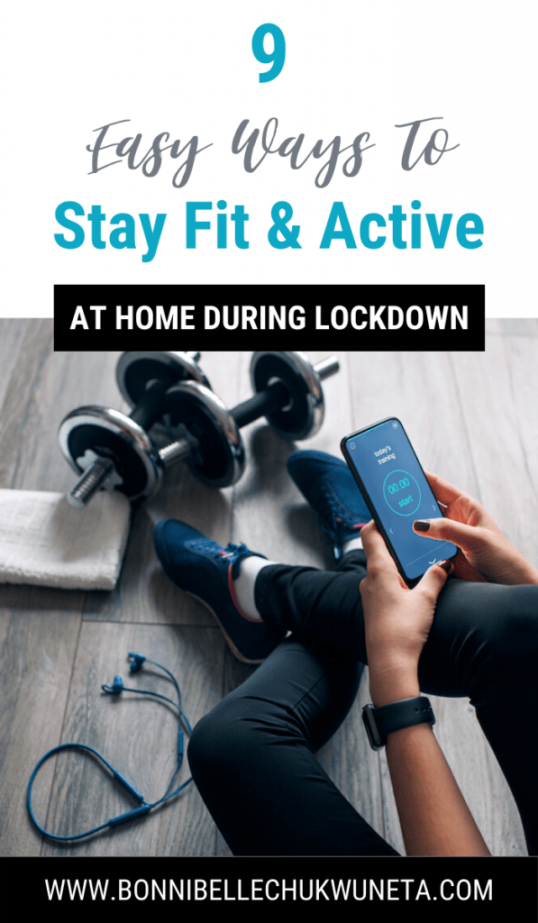 Things you can do to stay fit and active at home | Bonnibelle Chukwuneta | Millennial Lifestyle By Design