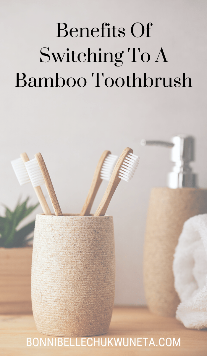 Benefits Of Switching To A Bamboo Toothbrush | Bonnibelle Chukwuneta | Millennial Lifestyle By Design