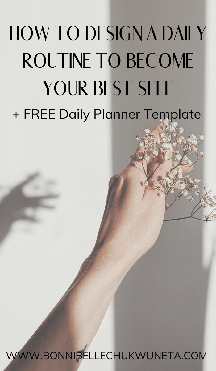 How To Design A Daily Routine To Become Your Best Self | Bonnibelle Chukwuneta | Millennial Lifestyle By Design